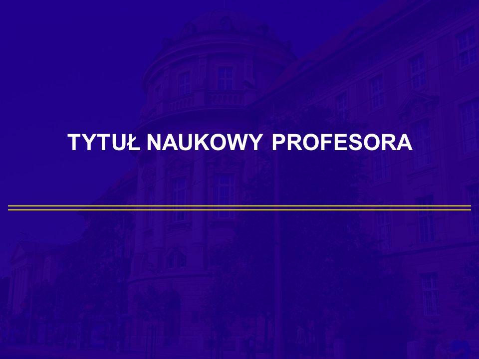 10 Postępowanie o tytuł profesora Tytuł profesora nadaje Prezydent Rzeczypospolitej Polskiej na podstawie wniosku Centralnej Komisji (art.