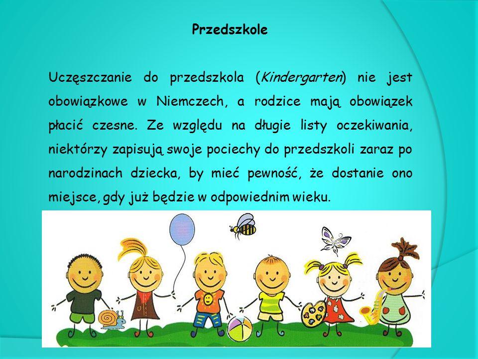 Przedszkole Uczęszczanie do przedszkola (Kindergarten) nie jest obowiązkowe w Niemczech, a rodzice mają obowiązek płacić czesne. Ze względu na długie