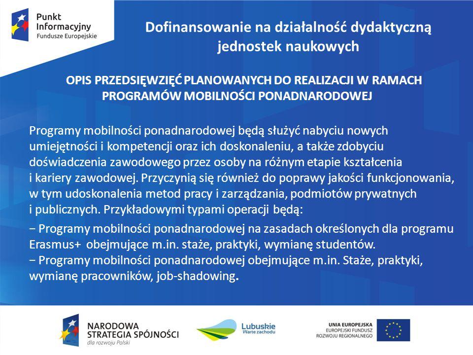 Dofinansowanie na działalność dydaktyczną jednostek naukowych OPIS PRZEDSIĘWZIĘĆ PLANOWANYCH DO REALIZACJI W RAMACH PROGRAMÓW MOBILNOŚCI PONADNARODOWE