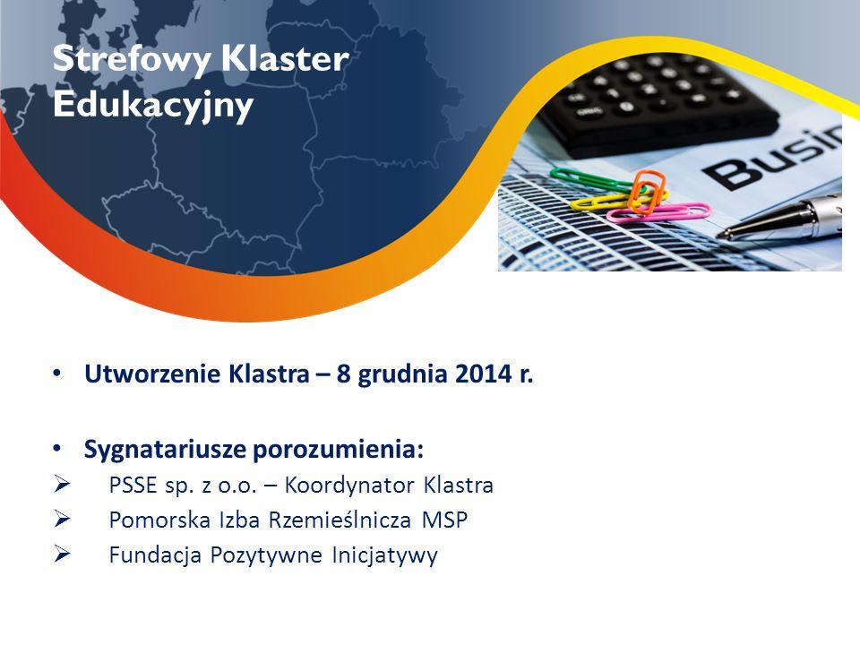 Strefowy Klaster Edukacyjny Utworzenie Klastra – 8 grudnia 2014 r. Sygnatariusze porozumienia:  PSSE sp. z o.o. – Koordynator Klastra  Pomorska Izba