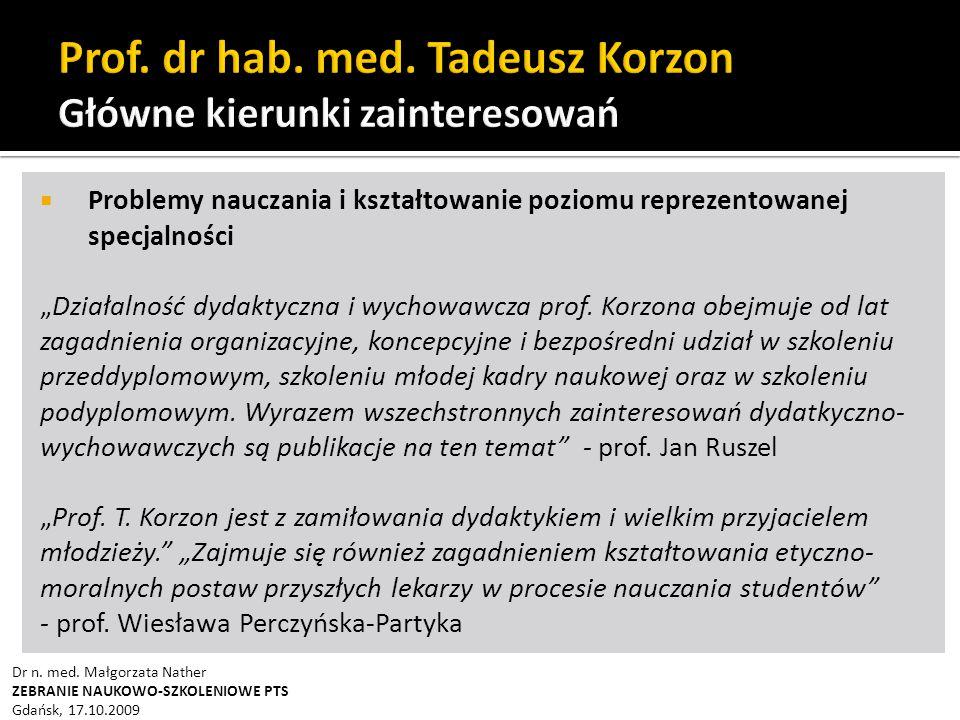 """ Problemy nauczania i kształtowanie poziomu reprezentowanej specjalności """"Działalność dydaktyczna i wychowawcza prof."""
