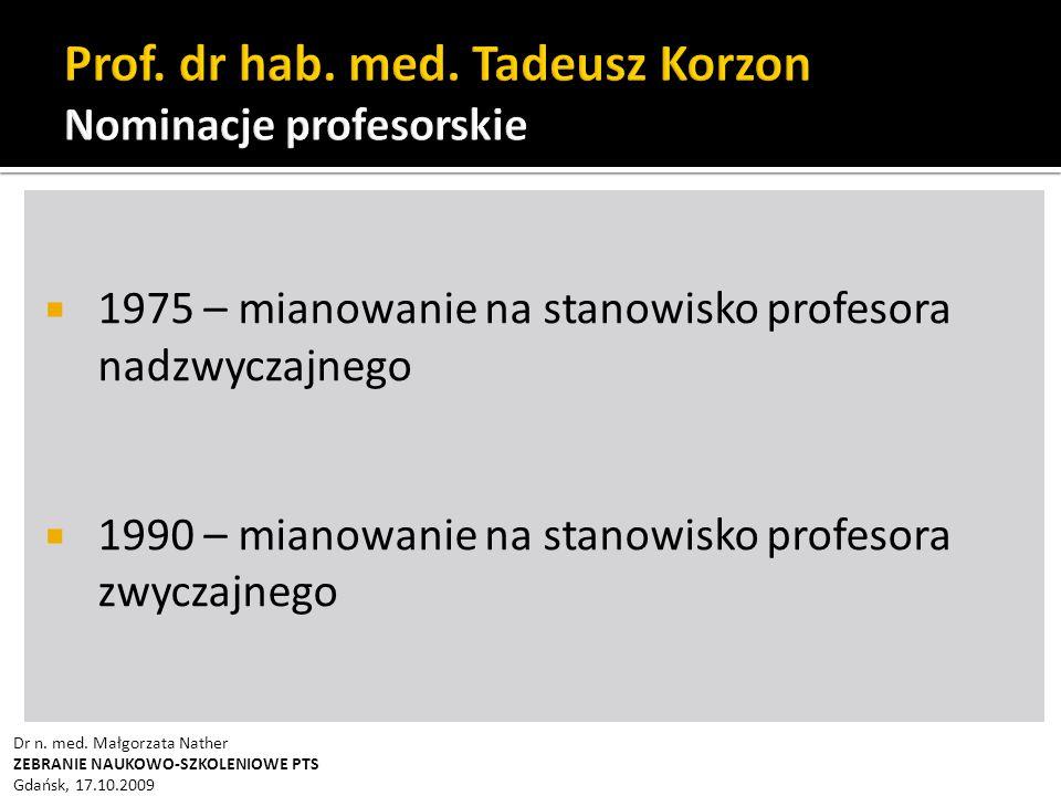  1975 – mianowanie na stanowisko profesora nadzwyczajnego  1990 – mianowanie na stanowisko profesora zwyczajnego Dr n.