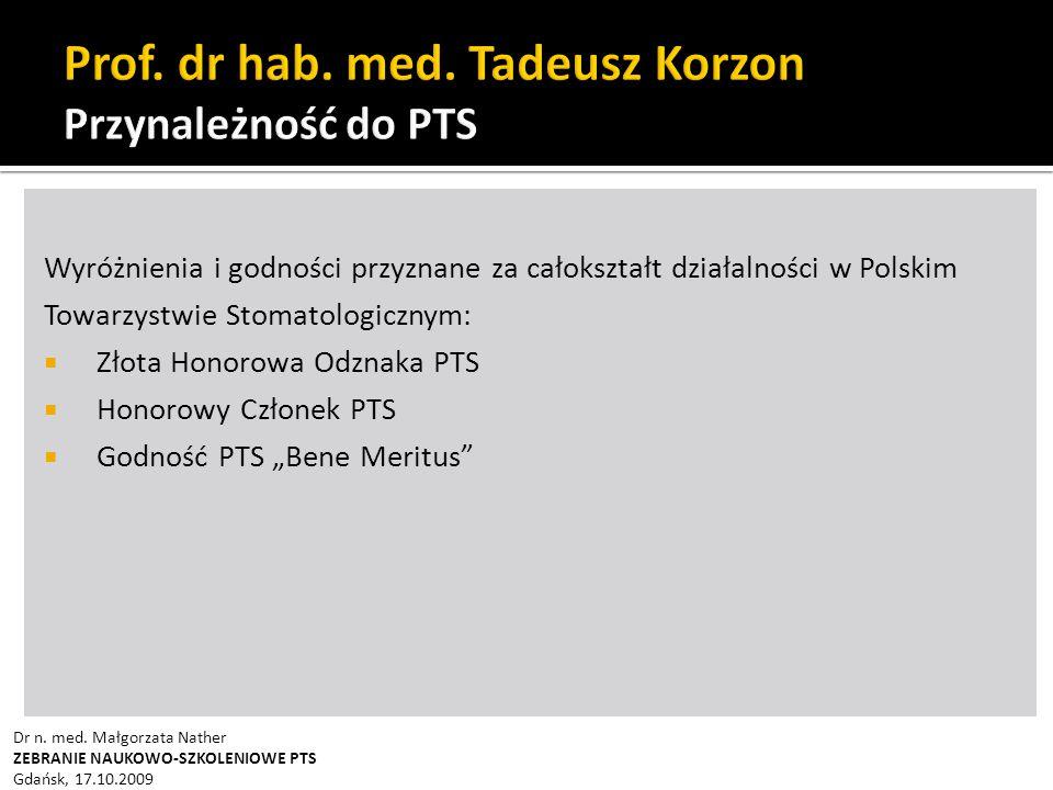 """Wyróżnienia i godności przyznane za całokształt działalności w Polskim Towarzystwie Stomatologicznym:  Złota Honorowa Odznaka PTS  Honorowy Członek PTS  Godność PTS """"Bene Meritus Dr n."""