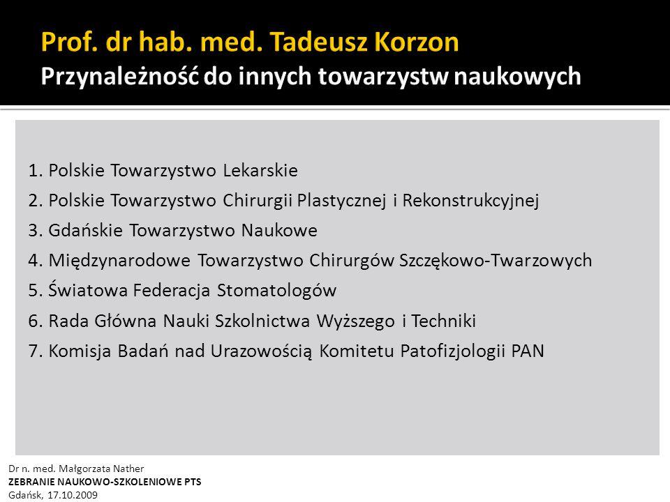 1.Polskie Towarzystwo Lekarskie 2. Polskie Towarzystwo Chirurgii Plastycznej i Rekonstrukcyjnej 3.