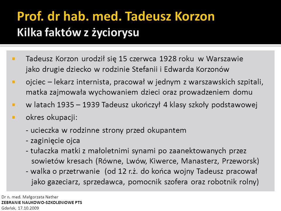  Tadeusz Korzon urodził się 15 czerwca 1928 roku w Warszawie jako drugie dziecko w rodzinie Stefanii i Edwarda Korzonów  ojciec – lekarz internista, pracował w jednym z warszawskich szpitali, matka zajmowała wychowaniem dzieci oraz prowadzeniem domu  w latach 1935 – 1939 Tadeusz ukończył 4 klasy szkoły podstawowej  okres okupacji: - ucieczka w rodzinne strony przed okupantem - zaginięcie ojca - tułaczka matki z małoletnimi synami po zaanektowanych przez sowietów kresach (Równe, Lwów, Kiwerce, Manasterz, Przeworsk) - walka o przetrwanie (od 12 r.ż.