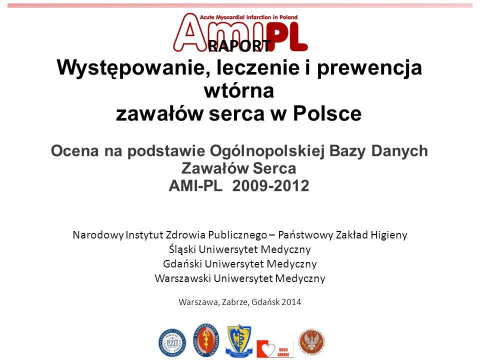 RAPORT Występowanie, leczenie i prewencja wtórna zawałów serca w Polsce Ocena na podstawie Ogólnopolskiej Bazy Danych Zawałów Serca AMI-PL 2009-2012 N