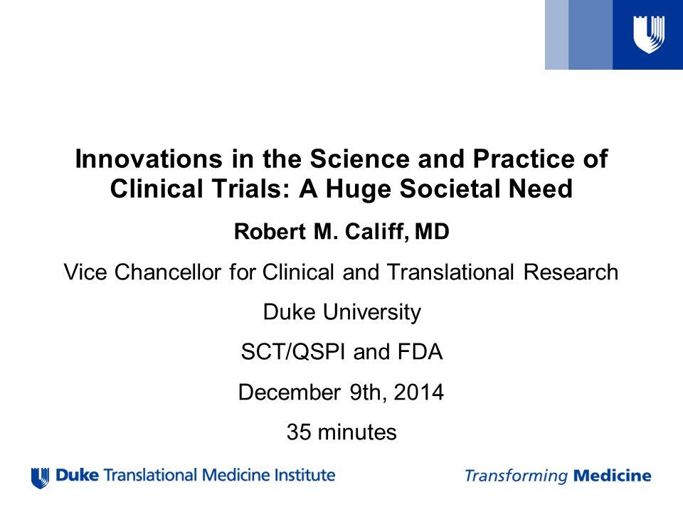 All Rights Reserved, Duke Medicine 2007 sb/Strategy & Innovation Group | 14 Moving CV Clinical Research Forward Bring the promise of personalized medicine to reality –Moving science to the forefront of clinical research Need for innovation/diversification of clinical trials –Quality-by-design, improved operational expertise/efficiency High-quality quantitative science and informatics –Turning data into knowledge Novel implementation & outcomes research –Turning knowledge into practice.