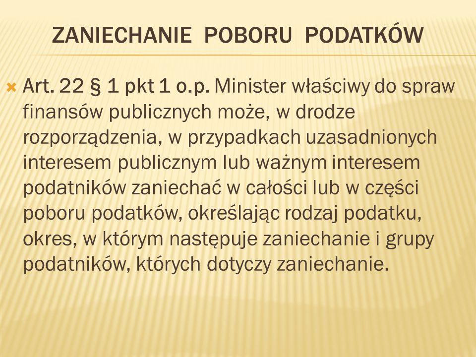 ZANIECHANIE POBORU PODATKÓW  Art.22 § 1 pkt 1 o.p.