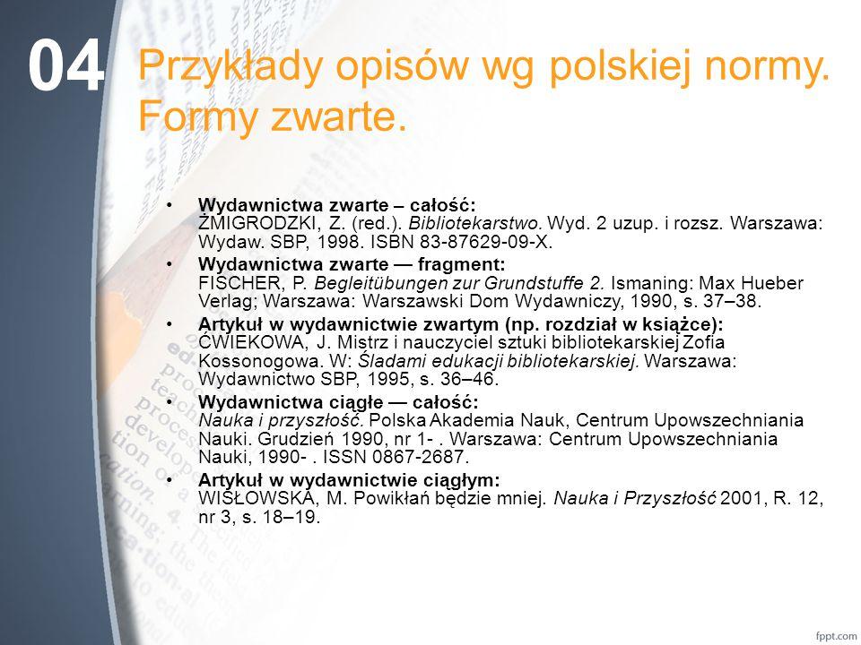 Przykłady opisów wg polskiej normy.Formy zwarte. Wydawnictwa zwarte – całość: ŻMIGRODZKI, Z.