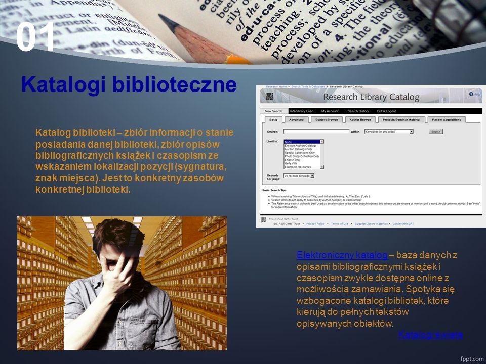 Katalog biblioteki – zbiór informacji o stanie posiadania danej biblioteki, zbiór opisów bibliograficznych książek i czasopism ze wskazaniem lokalizacji pozycji (sygnatura, znak miejsca).