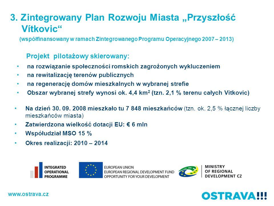 Projekt pilotażowy skierowany: na rozwiązanie społeczności romskich zagrożonych wykluczeniem na rewitalizację terenów publicznych na regenerację domów mieszkalnych w wybranej strefie Obszar wybranej strefy wynosi ok.