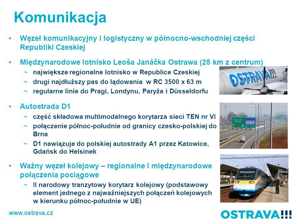 Komunikacja Węzeł komunikacyjny i logistyczny w północno-wschodniej części Republiki Czeskiej Międzynarodowe lotnisko Leoša Janáčka Ostrawa (25 km z centrum) ~największe regionalne lotnisko w Republice Czeskiej ~drugi najdłuższy pas do lądowania w RC 3500 x 63 m ~regularne linie do Pragi, Londynu, Paryża i Düsseldorfu Autostrada D1 ~część składowa multimodalnego korytarza sieci TEN nr VI ~połączenie północ-południe od granicy czesko-polskiej do Brna ~D1 nawiązuje do polskiej autostrady A1 przez Katowice, Gdańsk do Helsinek Ważny węzeł kolejowy – regionalne i międzynarodowe połączenia pociągowe ~II narodowy tranzytowy korytarz kolejowy (podstawowy element jednego z najważniejszych połączeń kolejowych w kierunku północ-południe w UE) www.ostrava.cz