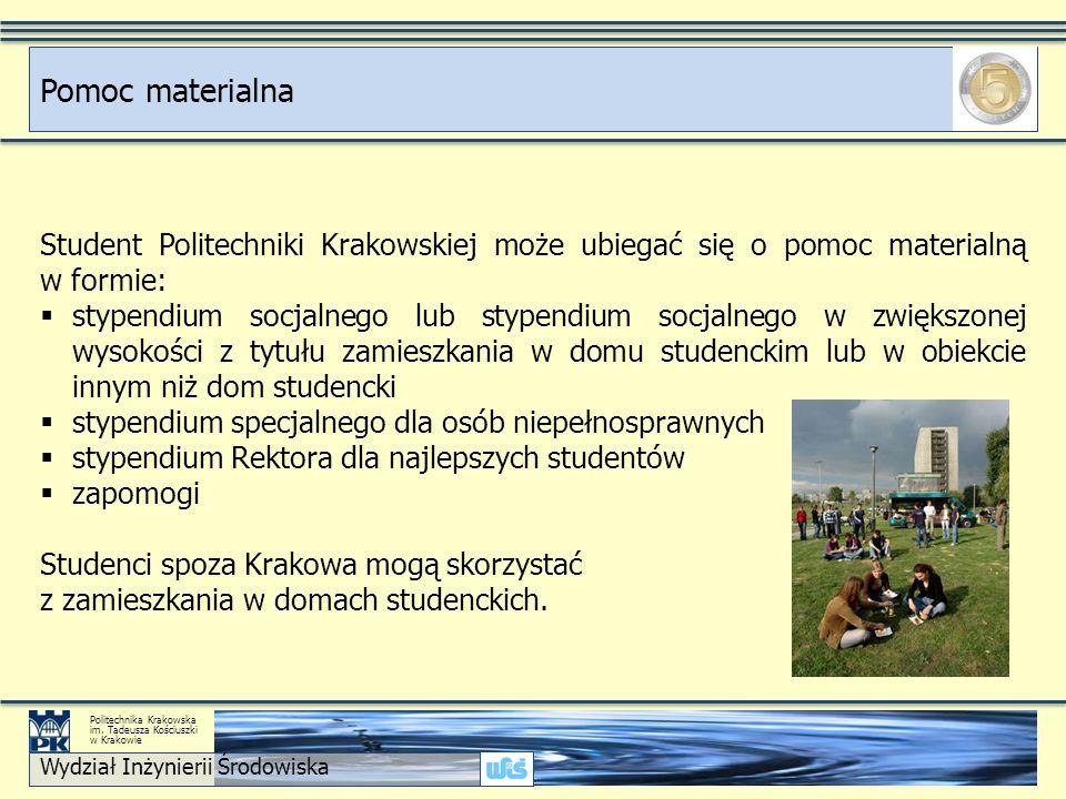 Student Politechniki Krakowskiej może ubiegać się o pomoc materialną w formie:  stypendium socjalnego lub stypendium socjalnego w zwiększonej wysokości z tytułu zamieszkania w domu studenckim lub w obiekcie innym niż dom studencki  stypendium specjalnego dla osób niepełnosprawnych  stypendium Rektora dla najlepszych studentów  zapomogi Studenci spoza Krakowa mogą skorzystać z zamieszkania w domach studenckich.