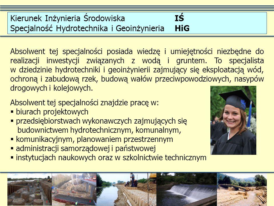 Absolwent tej specjalności posiada wiedzę i umiejętności niezbędne do realizacji inwestycji związanych z wodą i gruntem.