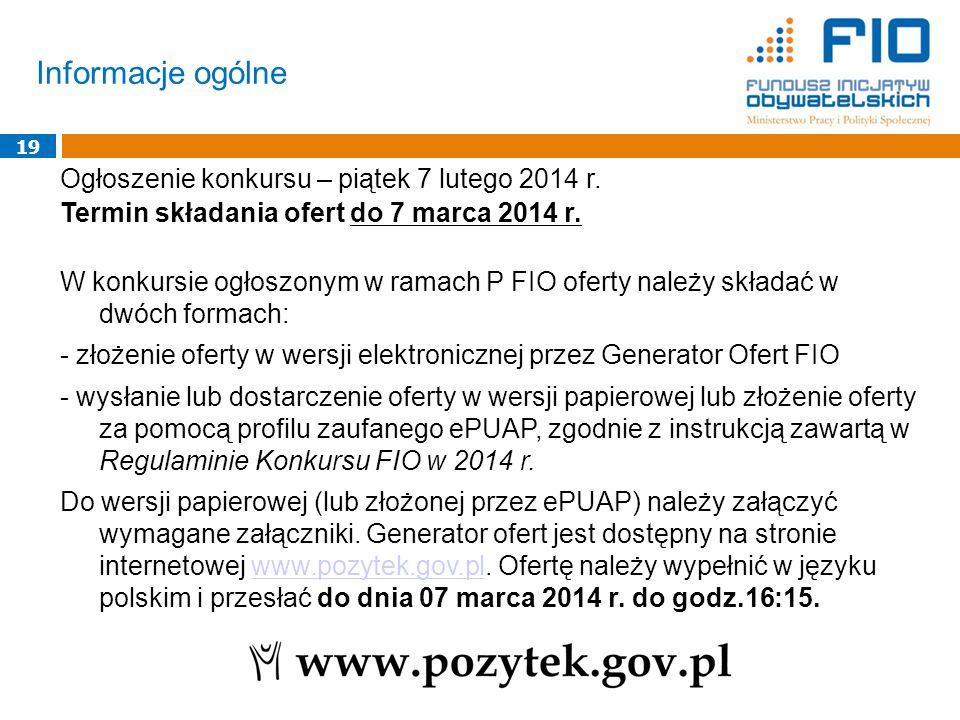 Informacje ogólne 19 Ogłoszenie konkursu – piątek 7 lutego 2014 r.