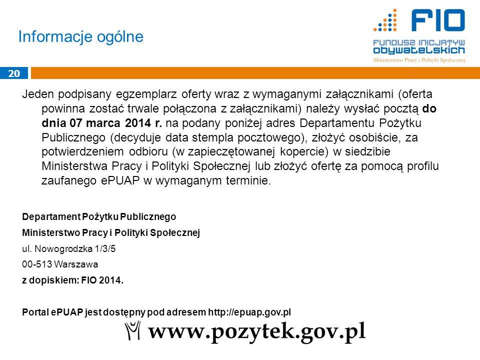 Informacje ogólne 20 Jeden podpisany egzemplarz oferty wraz z wymaganymi załącznikami (oferta powinna zostać trwale połączona z załącznikami) należy wysłać pocztą do dnia 07 marca 2014 r.
