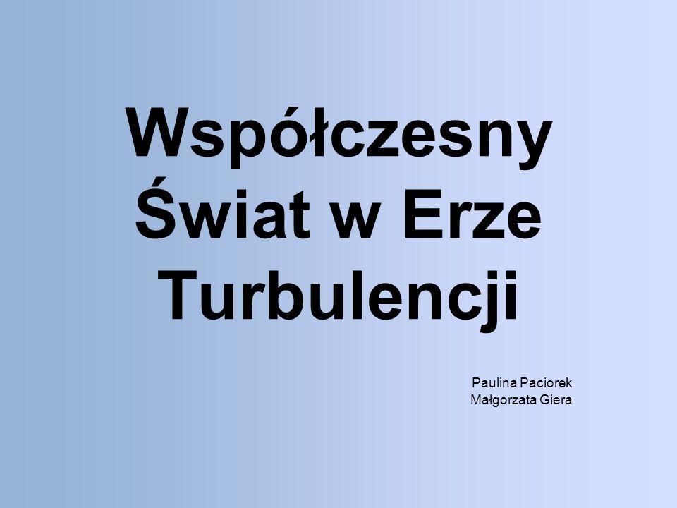 Współczesny Świat w Erze Turbulencji Paulina Paciorek Małgorzata Giera