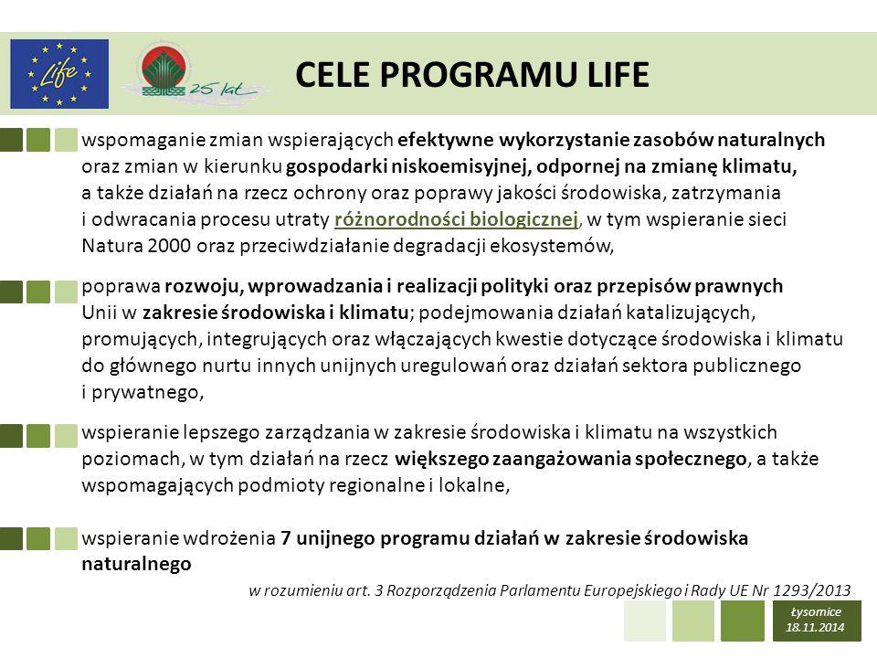 CELE PROGRAMU LIFE Łysomice 18.11.2014 wspomaganie zmian wspierających efektywne wykorzystanie zasobów naturalnych oraz zmian w kierunku gospodarki ni