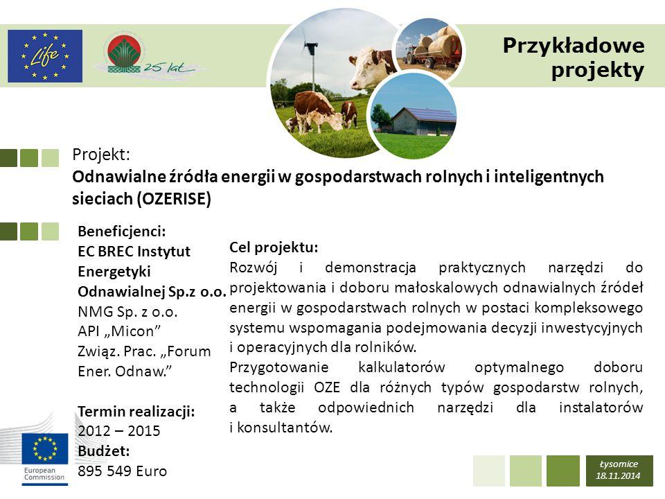 Projekt: Odnawialne źródła energii w gospodarstwach rolnych i inteligentnych sieciach (OZERISE) Łysomice 18.11.2014 Beneficjenci: EC BREC Instytut Ene