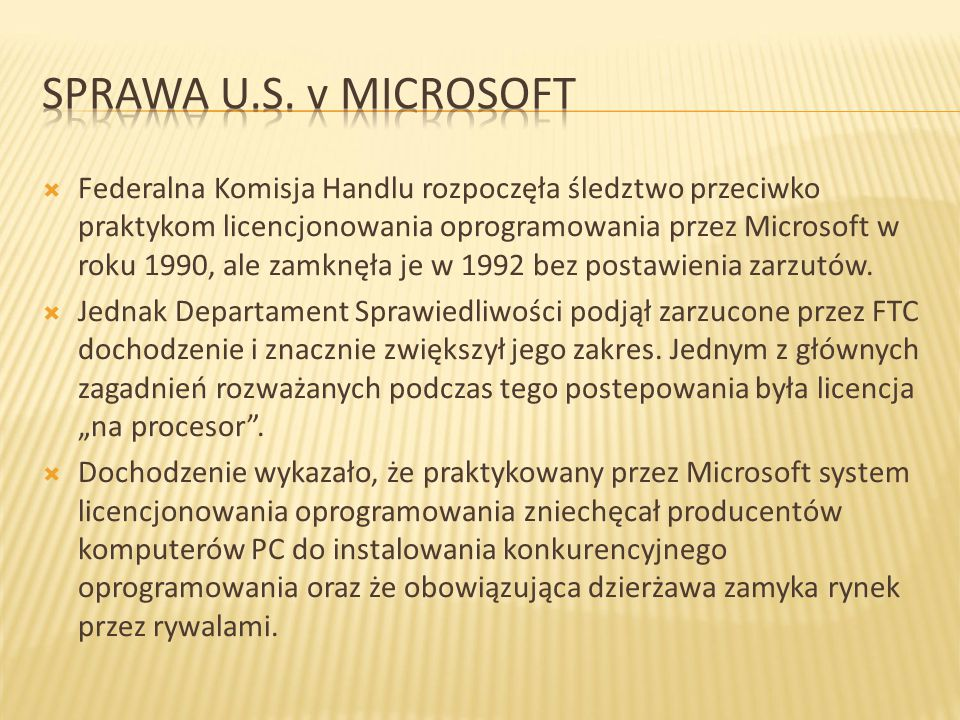  Kolejny proces rozpoczął się w maju 1998 roku: Amerykański Departament Sprawiedliwości, dwadzieścia stanów, oraz dystrykt Kolumbii wniosło pozew przeciwko Korporacji Microsoft.