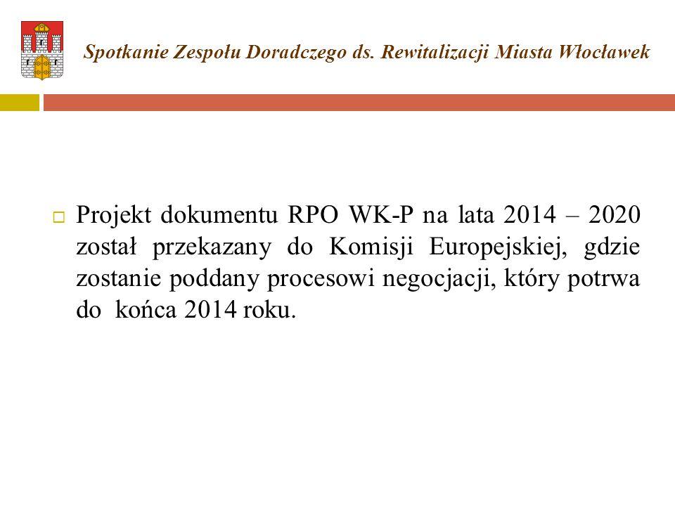  Projekt dokumentu RPO WK-P na lata 2014 – 2020 został przekazany do Komisji Europejskiej, gdzie zostanie poddany procesowi negocjacji, który potrwa do końca 2014 roku.