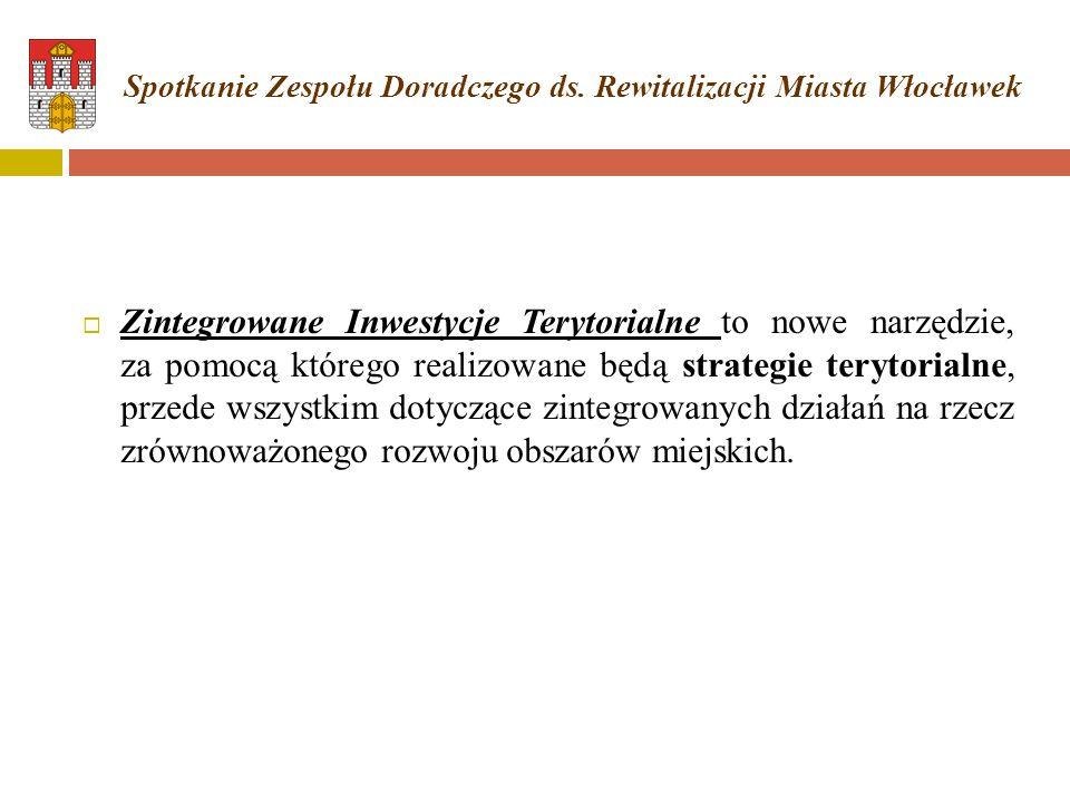  Zintegrowane Inwestycje Terytorialne to nowe narzędzie, za pomocą którego realizowane będą strategie terytorialne, przede wszystkim dotyczące zinteg