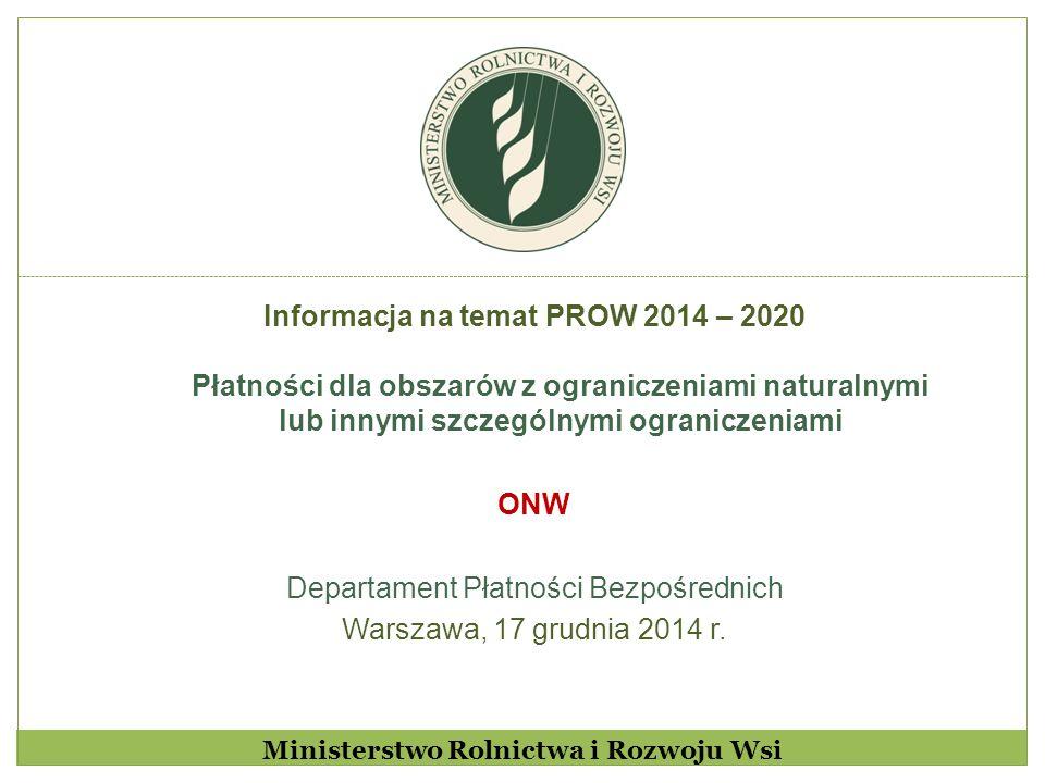 Płatności dla obszarów z ograniczeniami naturalnymi lub innymi szczególnymi ograniczeniami Ministerstwo Rolnictwa i Rozwoju Wsi Warunki kwalifikowalności Pomoc może być przyznana, jeżeli:  beneficjent jest posiadaczem gospodarstwa rolnego położonego w granicach Rzeczypospolitej Polskiej i prowadzi działalność rolniczą na obszarach ONW;  działki rolne, których dotyczy pomoc, są użytkowane jako użytki rolne;  powierzchnia:  użytków rolnych należących do danego gospodarstwa rolnego, położonych w granicach ONW i wykorzystywanych do produkcji rolniczej, wynosi co najmniej 1 ha.