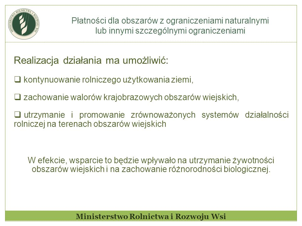 Płatności dla obszarów z ograniczeniami naturalnymi lub innymi szczególnymi ograniczeniami Ministerstwo Rolnictwa i Rozwoju Wsi Obszary ONW górskienizinne strefy Istrefy II ze specyficznymi utrudnieniami