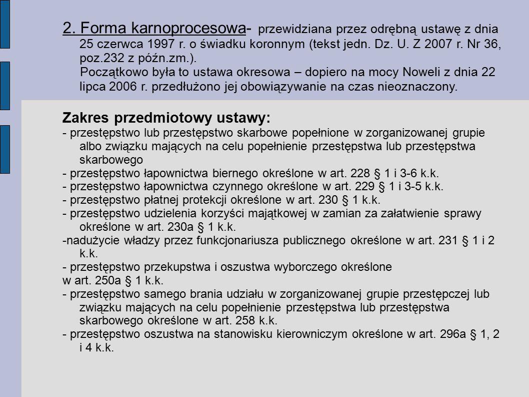2.Forma karnoprocesowa- przewidziana przez odrębną ustawę z dnia 25 czerwca 1997 r.