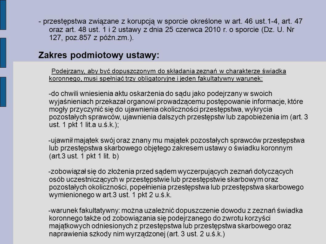 - przestępstwa związane z korupcją w sporcie określone w art.
