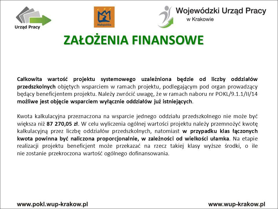 Wysokość środków finansowych dla poszczególnych oddziałów przedszkolnych musi zostać ustalona przez beneficjenta (na podstawie przeprowadzonej analizy w oparciu o Załącznik nr 5 – Formularz zgłoszenia do projektu do Zasad przygotowania, realizacji i rozliczania projektów systemowych w ramach Poddziałania 9.1.1 PO KL …).