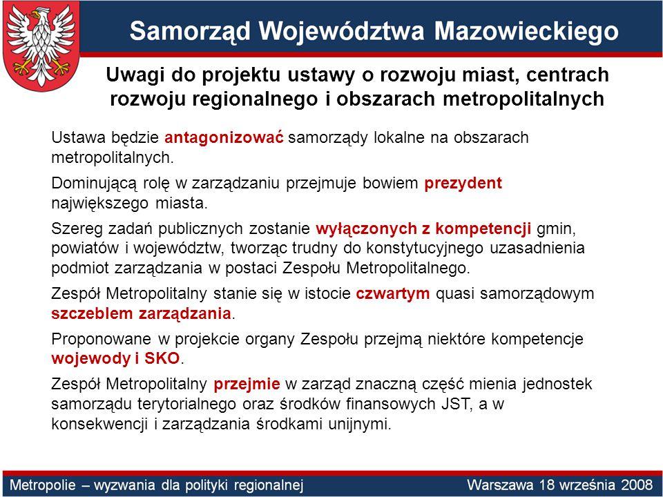 Ustawa będzie antagonizować samorządy lokalne na obszarach metropolitalnych.