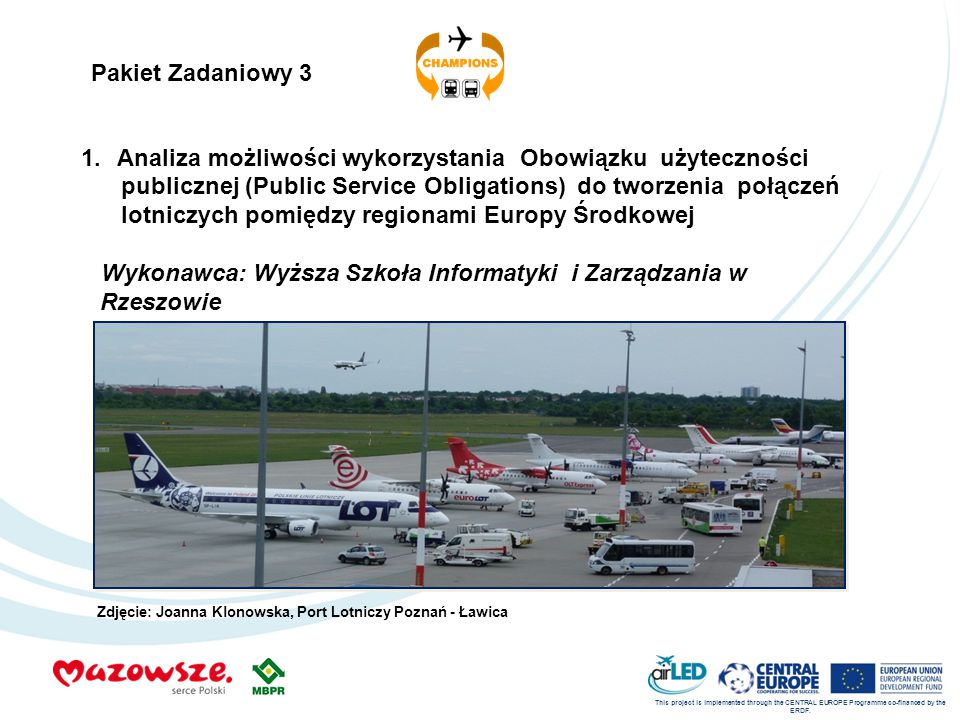 This project is implemented through the CENTRAL EUROPE Programme co-financed by the ERDF. 1.Analiza możliwości wykorzystania Obowiązku użyteczności pu