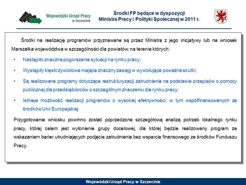 Wojewódzki Urząd Pracy w Szczecinie Środki FP będące w dyspozycji Ministra Pracy i Polityki Społecznej w 2011 r. Środki na realizację programów przyzn