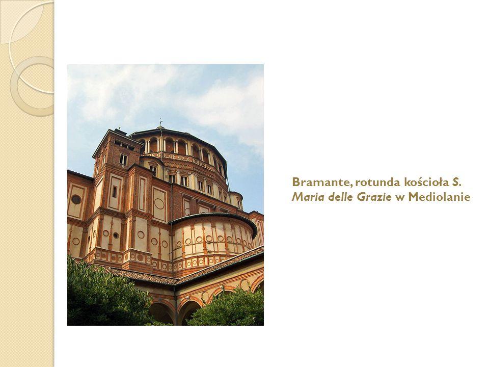 Bramante, rotunda kościoła S. Maria delle Grazie w Mediolanie