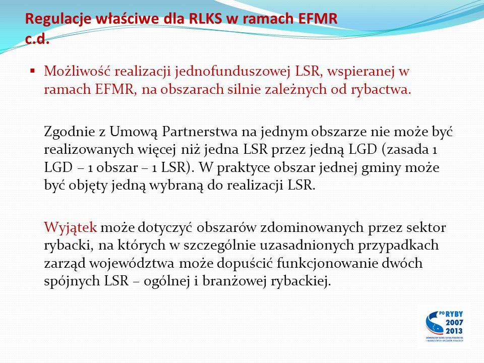 Regulacje właściwe dla RLKS w ramach EFMR c.d.  Możliwość realizacji jednofunduszowej LSR, wspieranej w ramach EFMR, na obszarach silnie zależnych od