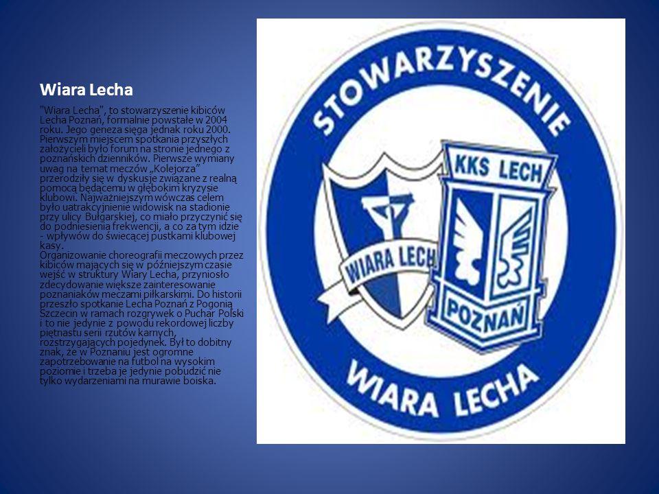 Wiara Lecha Wiara Lecha , to stowarzyszenie kibiców Lecha Poznań, formalnie powstałe w 2004 roku.