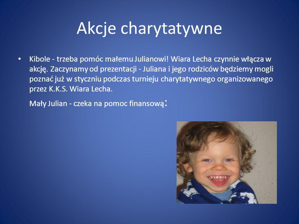 Akcje charytatywne Kibole - trzeba pomóc małemu Julianowi.