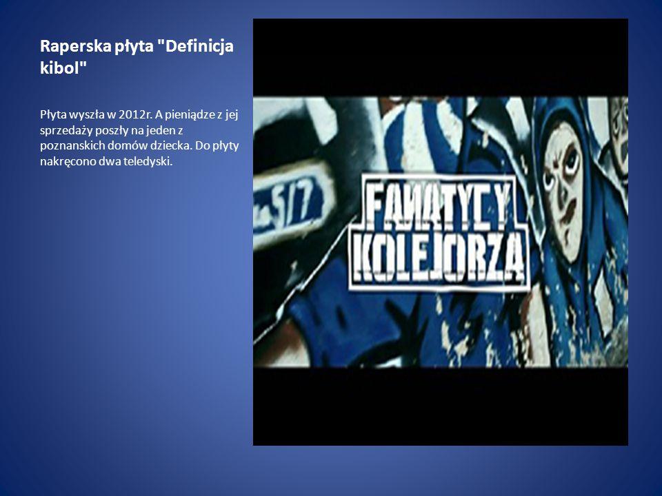 Raperska płyta Definicja kibol Płyta wyszła w 2012r.
