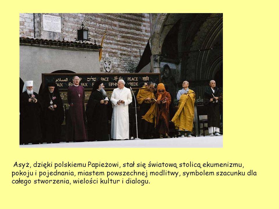 Asyż, dzięki polskiemu Papieżowi, stał się światową stolicą ekumenizmu, pokoju i pojednania, miastem powszechnej modlitwy, symbolem szacunku dla całeg