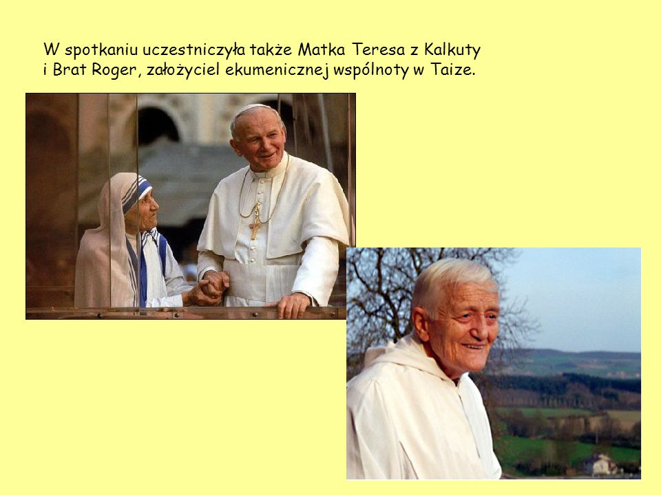 W spotkaniu uczestniczyła także Matka Teresa z Kalkuty i Brat Roger, założyciel ekumenicznej wspólnoty w Taize.