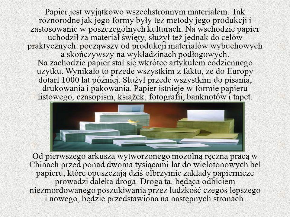 Materiały poprzedzające papier Poszukiwanie materiału, na którym można było zapisane informacje przekazywać i przechowywać, doprowadziło do wielu różnorodnych rozwiązań.