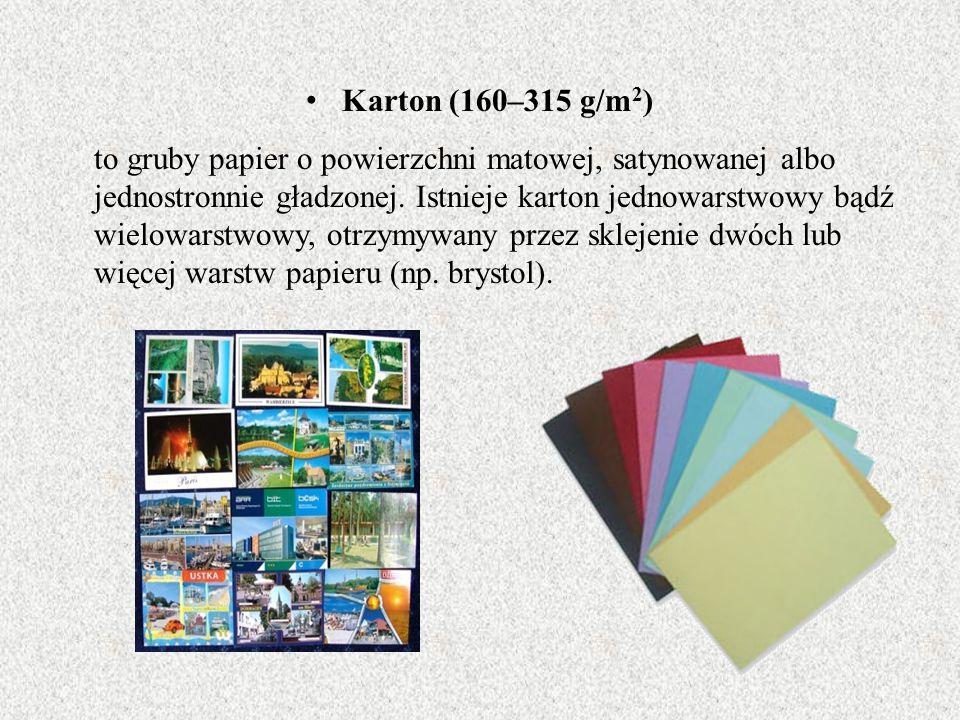 Karton (160–315 g/m 2 ) to gruby papier o powierzchni matowej, satynowanej albo jednostronnie gładzonej.
