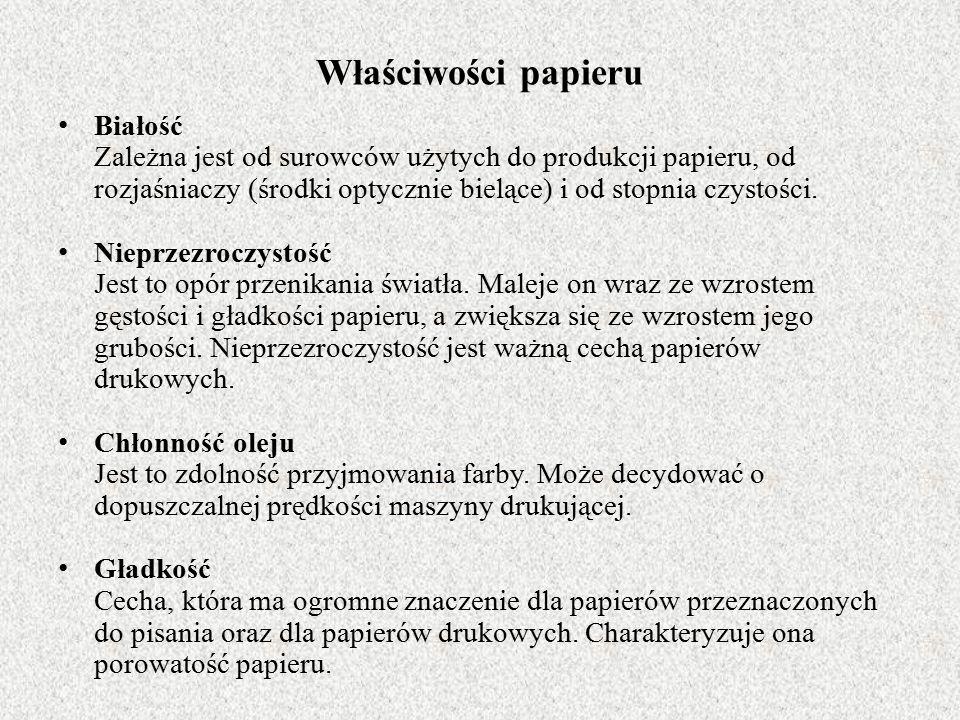 Właściwości papieru Białość Zależna jest od surowców użytych do produkcji papieru, od rozjaśniaczy (środki optycznie bielące) i od stopnia czystości.