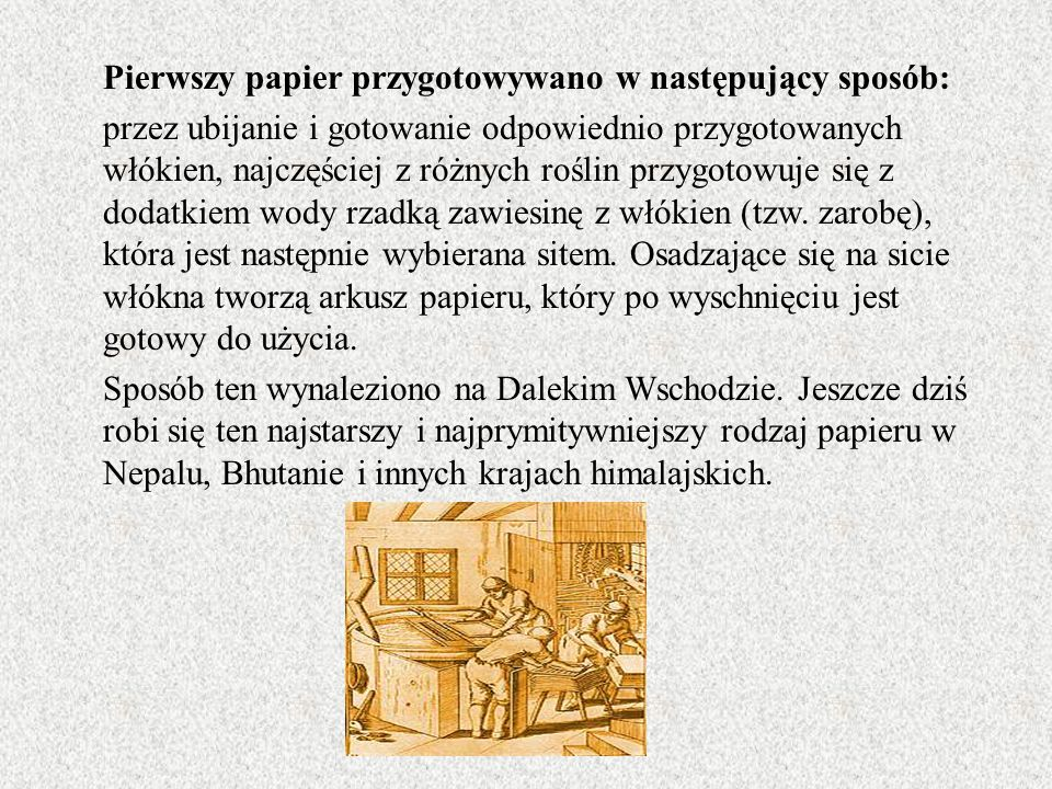 Produkcja papieru 1.rozdrabnianie drewna 3. domieszki chemikaliów i barwników 4.