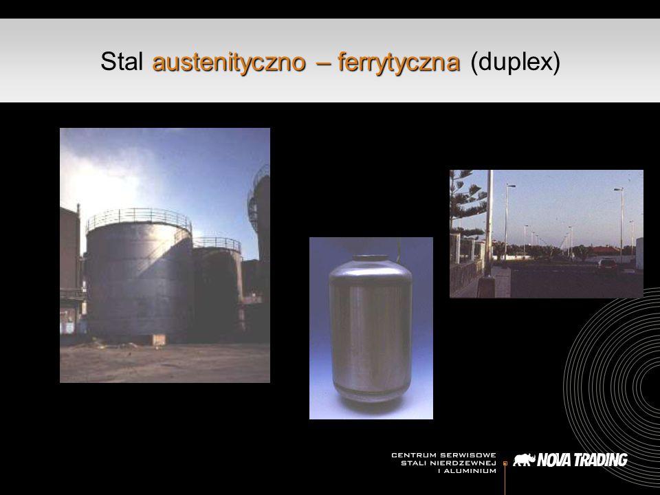 austenityczno – ferrytyczna Stal austenityczno – ferrytyczna (duplex)