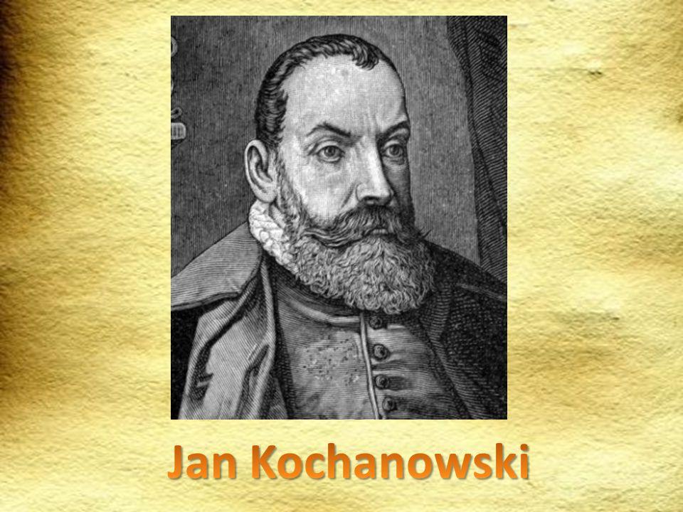 Jan Kochanowski żył w epoce renesansu urodził się w 1530 roku w Sycynie, natomiast zmarł 22 sierpnia 1584 roku w Lublinie (żył 54 lata).
