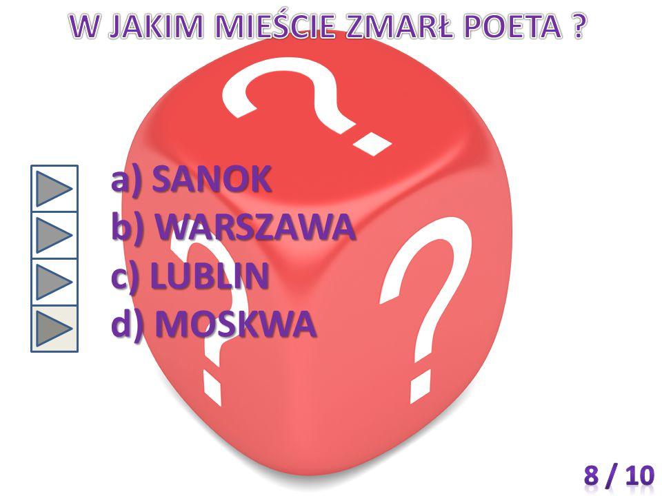 a) SANOK b) WARSZAWA c) LUBLIN d) MOSKWA