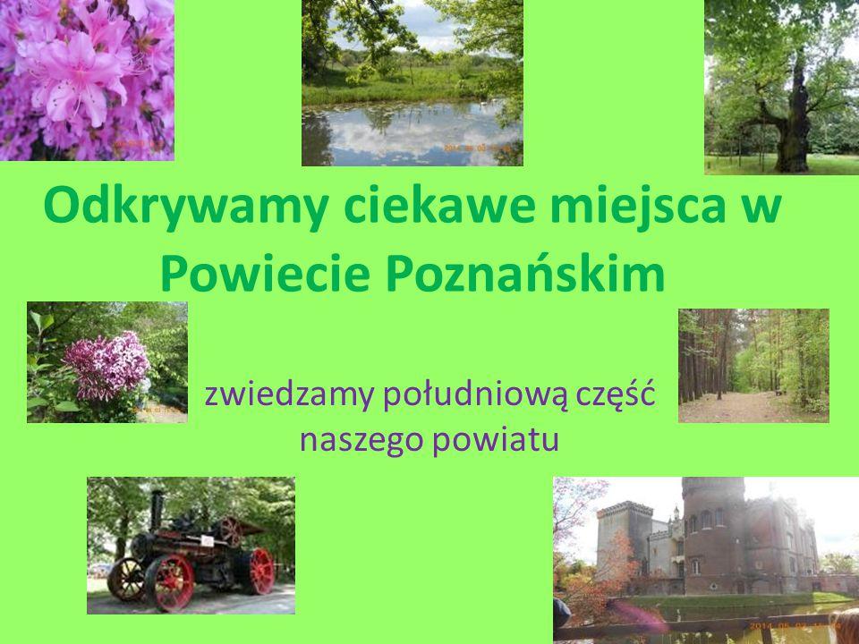 Odkrywamy ciekawe miejsca w Powiecie Poznańskim zwiedzamy południową część naszego powiatu