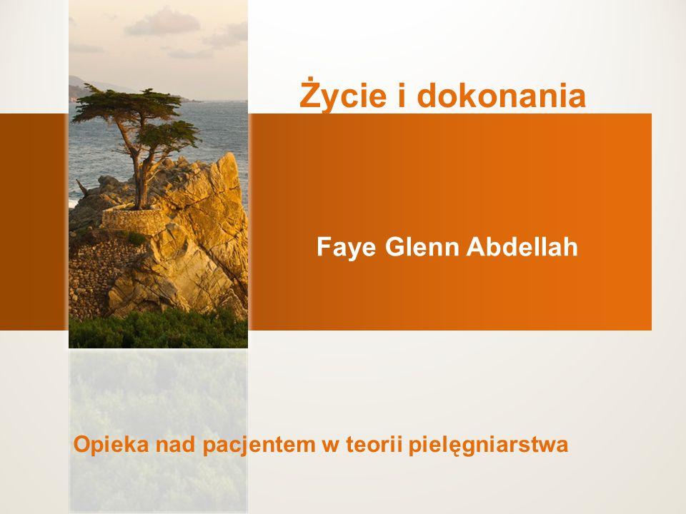 Życie i dokonania Faye Glenn Abdellah Opieka nad pacjentem w teorii pielęgniarstwa